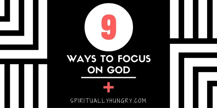 Fix your eyes on Jesus | How to Focus on God