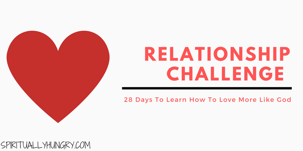 Relationships, Christian Challenges, 30 day challenge