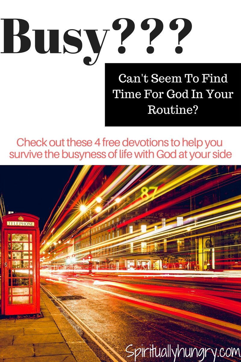 Do you find yourself lacking time for God? Do you have a busy schedule or routine? Check out these 4 free devotionals helped to center your heart and mind on God!