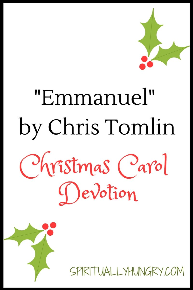 A devotional based off the Christmas worship song Emmanuel by Chris Tomlin. Day 12 of the 25 Days of Christmas Worship Song Devotions.