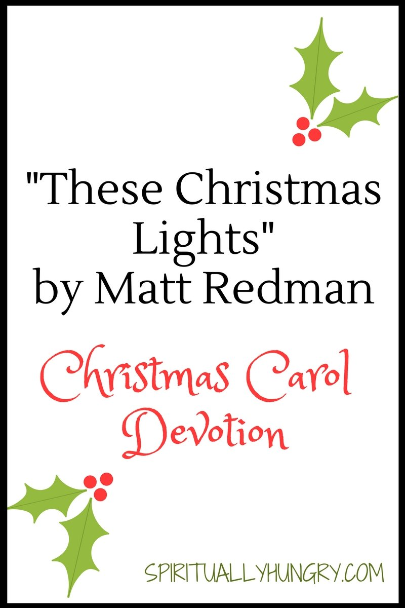 A devotional based off the Christmas song These Christmas Lights by Matt Redman. Day 14 of the 25 Days of Christmas Worship Song Devotions.