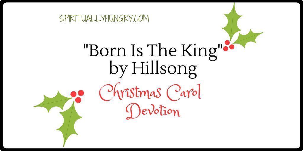 """Born Is The King It's Christmas"" Devotional"