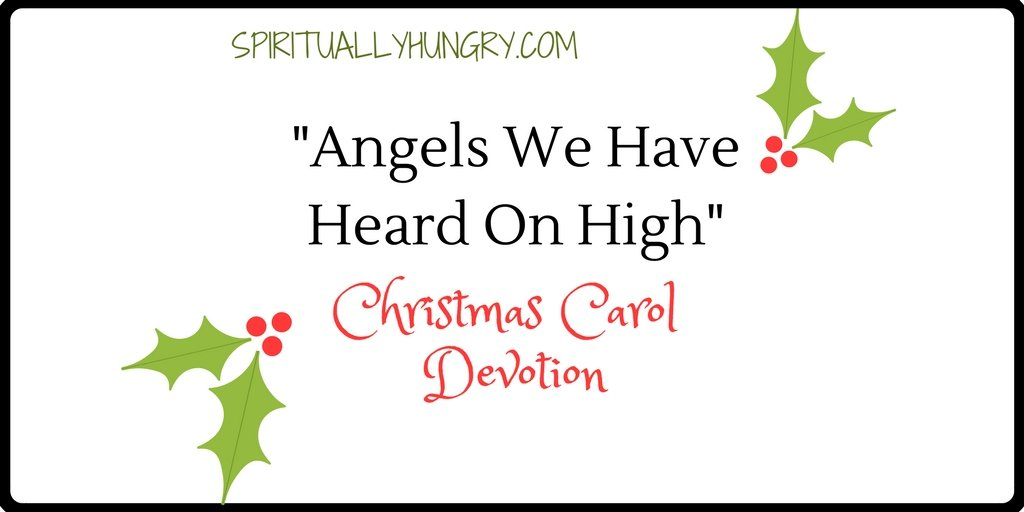 """""""Angels We Have Heard On High"""" Christmas Devotional"""