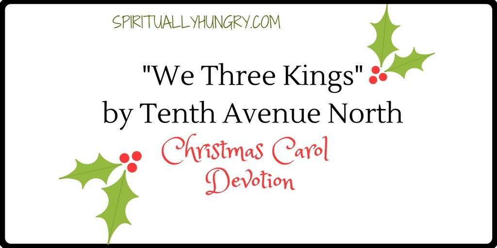 """We Three Kings"" Christmas Devotional"