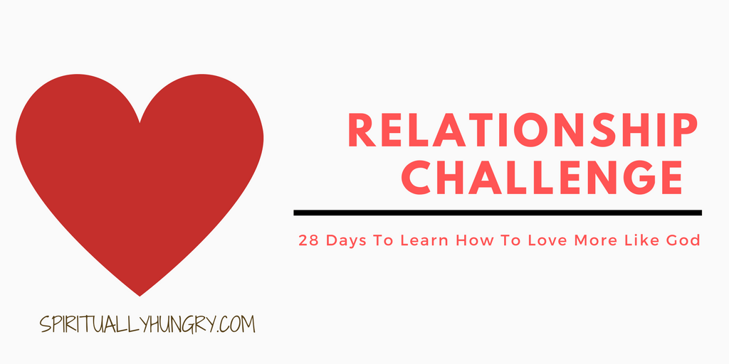 30 day challenge, Christian Challenges, Relationships