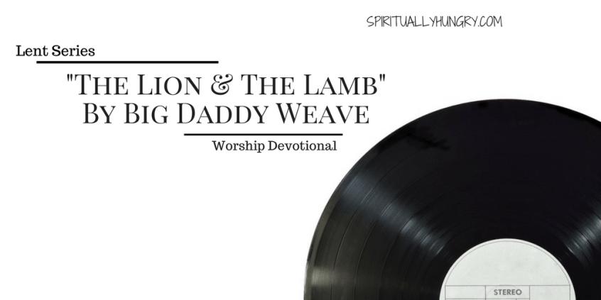 Worship Devotional, Christian Worship, Big Daddy Weave