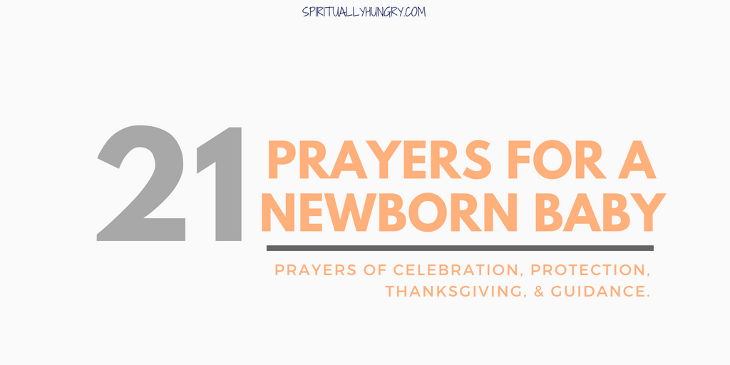 prayers for a newborn baby spiritually hungry