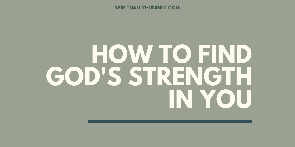 How To Find God's Strength In You | Strength of God | Strength in God | Strength of Christ