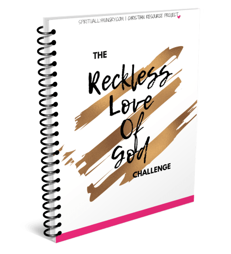 The Reckless Love of God Challenge