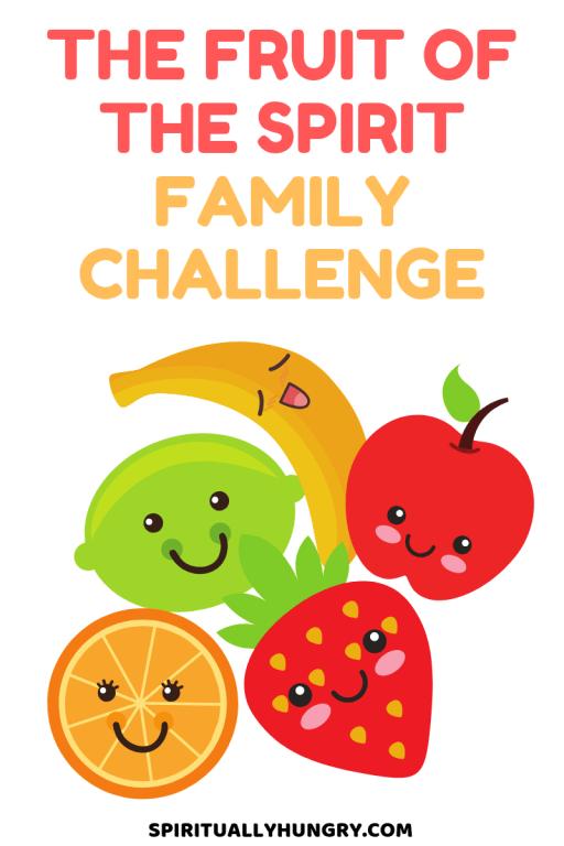 The Fruit Of The Spirit Family Challenge