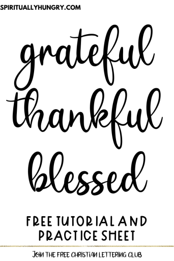 Grateful, Thankful, Blessed Lettering Sheet and Tutorial | Bounce Lettering | Faux Calligraphy
