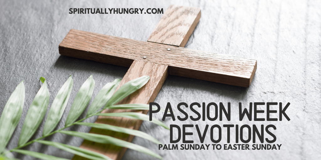 Passion Week Devotions | Holy Week Devotions | Easter Devotional | Lent Devotions