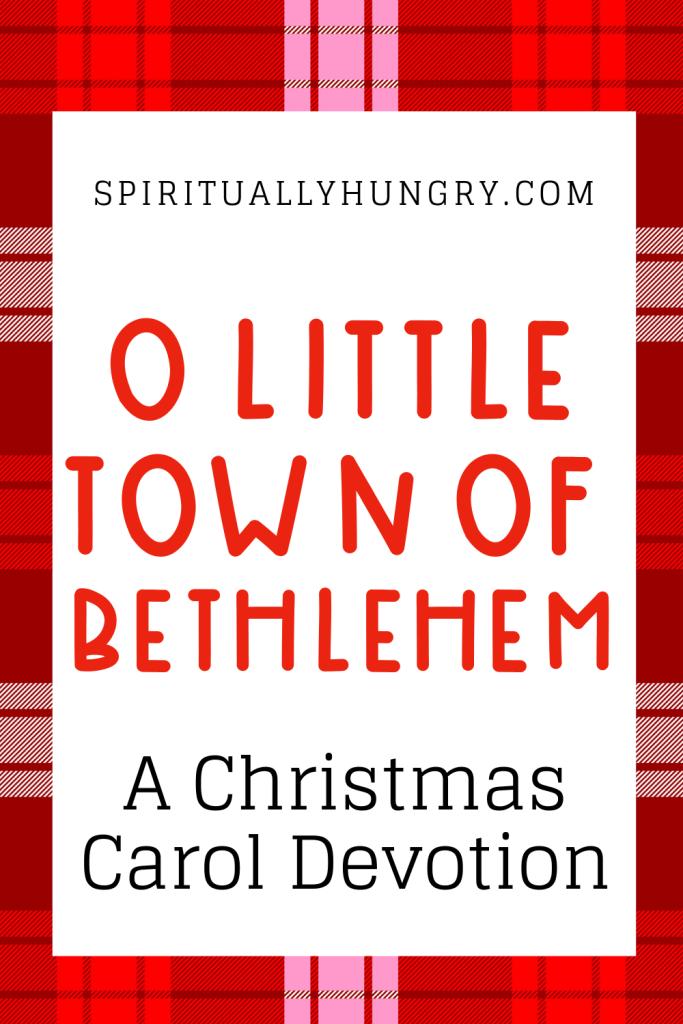 O Little Town Of Bethlehem Devotion| Christmas Devotions | Christmas Devotional