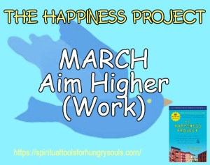March Happiness Project: Aim Higher