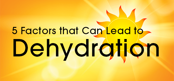 5 Factors for Dehydration