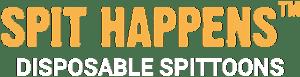 Spit Happens TM disposable spittoons