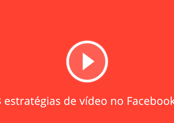 8 Estratégias de vídeo no Facebooka