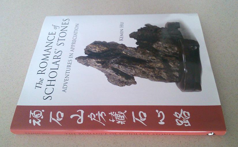 The Romance of Scholars' Stones by  Kemin Hu