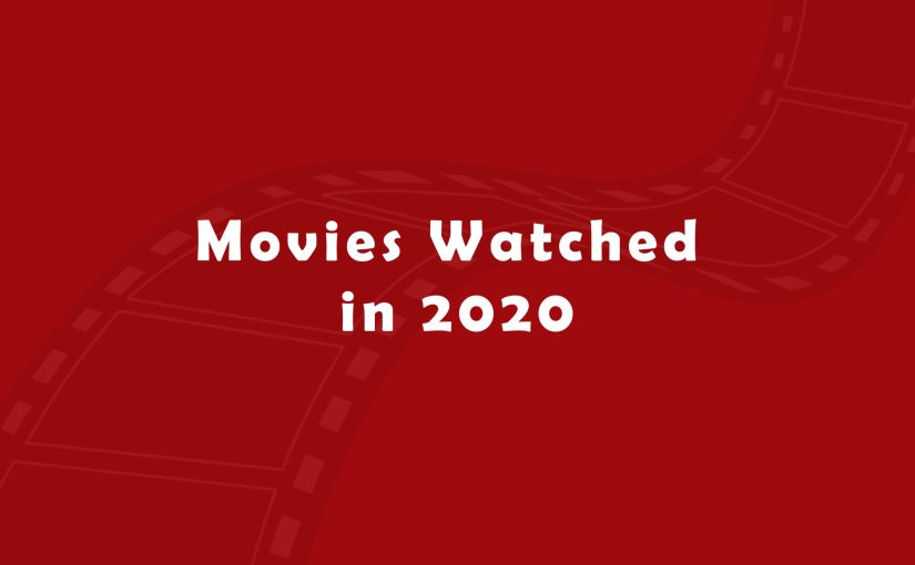 Movies Watched in 2020