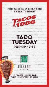 Tacos 1986 finds new home at Doheny Room @ Doheny Room