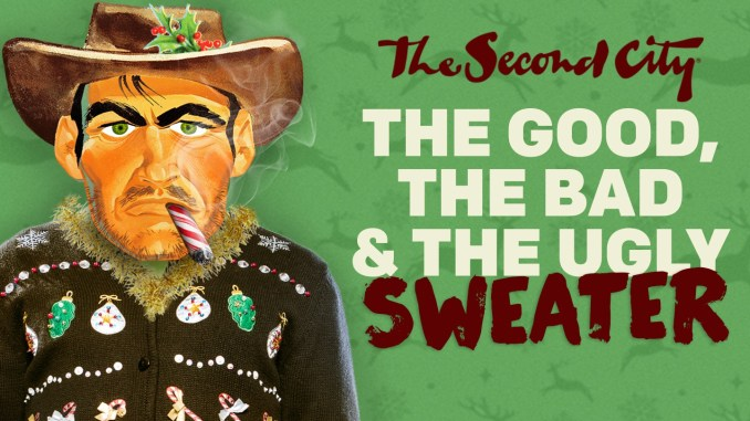 The Second Citys The Good The Bad And The Ugly Sweater Revue The