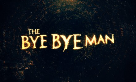 Film Review: Bye Bye Man Is No No Good
