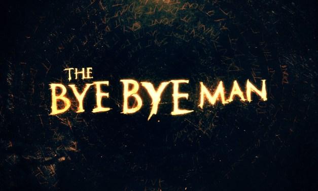 Film Review: Bye Bye Man Is No No Good