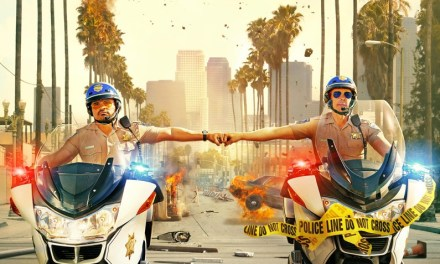 Film Review: OMG CHiPs Is The Funniest Movie of 2017… So Far