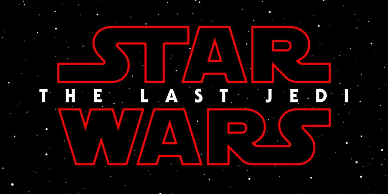 STAR WARS: THE LAST JEDI Trailer And Poster Is HERE!!!