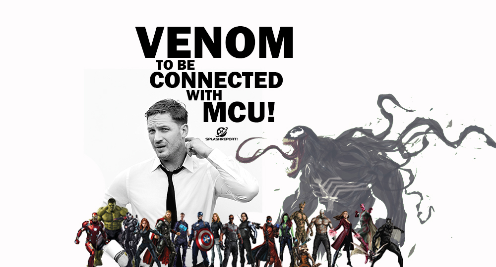 Sony's VENOM Movie Will Be Connected To MCU