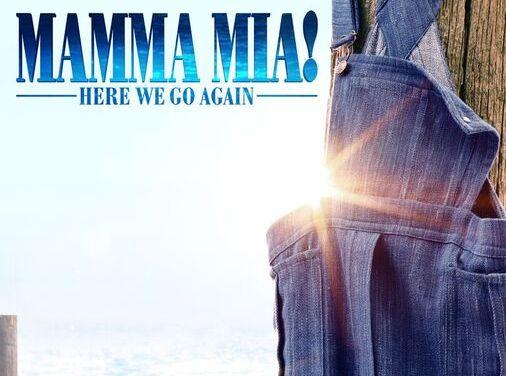 MAMMA MIA! Sequel Trailer Is Here