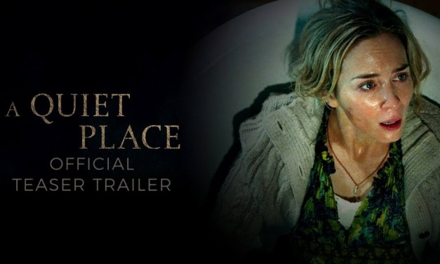 Check Out the Second A QUIET PLACE Trailer!