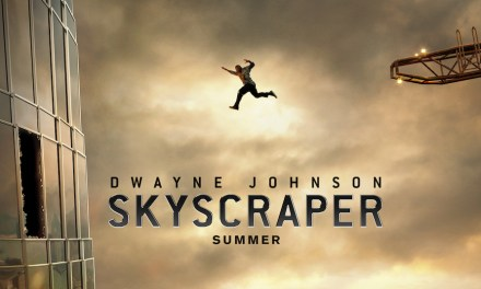 Courage Has No Limits – Full Trailer For SKYSCRAPER Is Here!