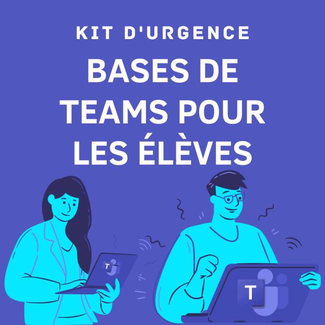 KIT d'urgence Teams élèves