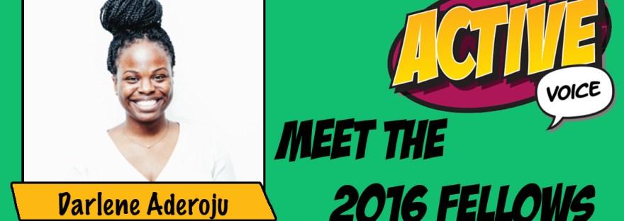 2016 Active Voice Fellow Darlene Aderoju