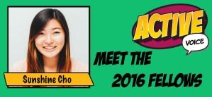 2016 Active Voice Fellow Sunshine Cho