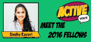 2016 Active Voice Fellow Sindhu Ravuri