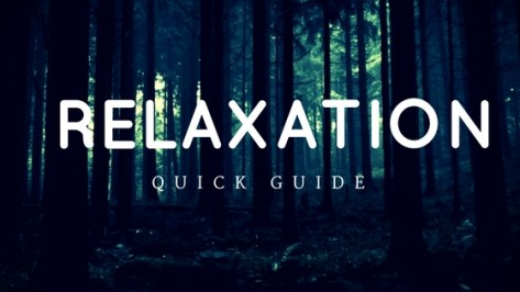 Relaxation quick guide