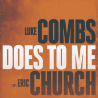 "LUKE COMBS' ""DOES TO ME"" FEATURING ERIC CHURCH REACHES #1 AT COUNTRY RADIO"