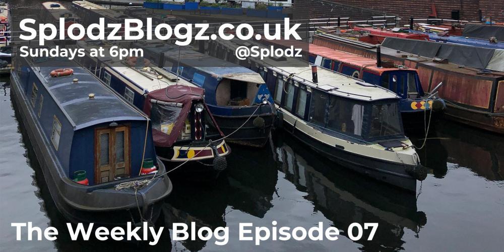 Splodz Blogz | The Weekly Blog Episode 07