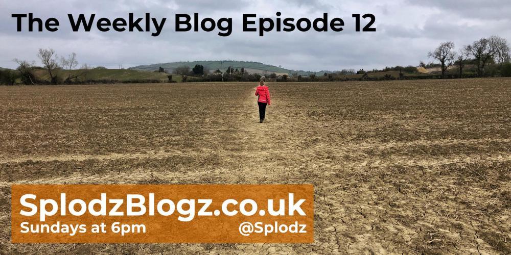 Splodz Blogz | The Weekly Blog Episode 12