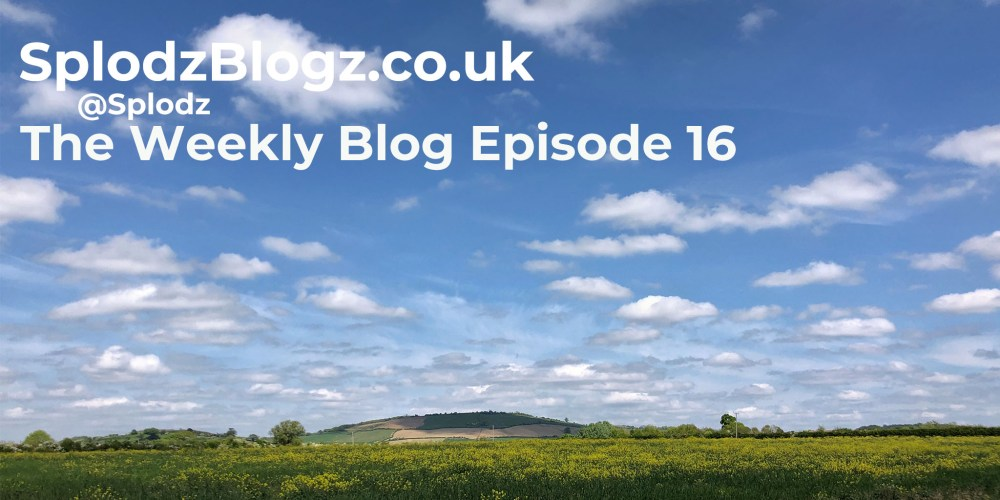 Splodz Blogz | The Weekly Blog Episode 16