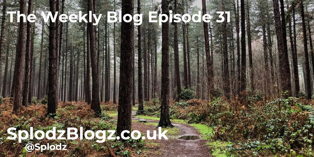 Splodz Blogz | The Weekly Blog Episode 29