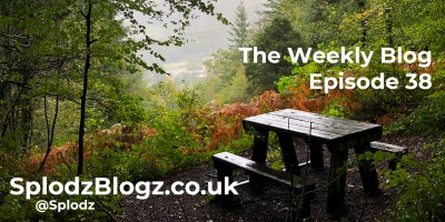 Splodz Blogz | The Weekly Blog Episode 38