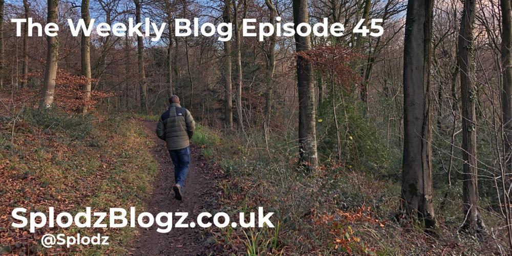 Splodz Blogz | The Weekly Blog Episode 45