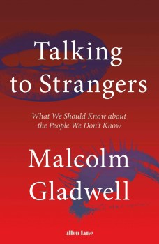 Malcolm Gladwell, Talking to Strangers