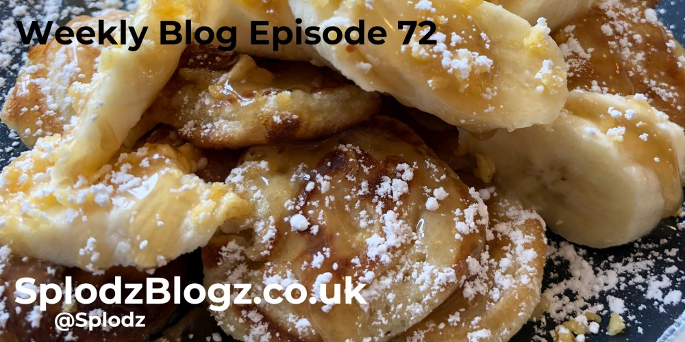 Splodz Blogz | The Weekly Blog Episode 72