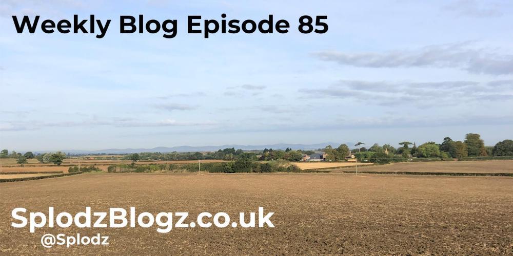 Splodz Blogz | Weekly Blog Episode 85