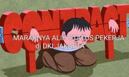 MARAKNYA ALIH STATUS PEKERJA di DKI JAKARTA