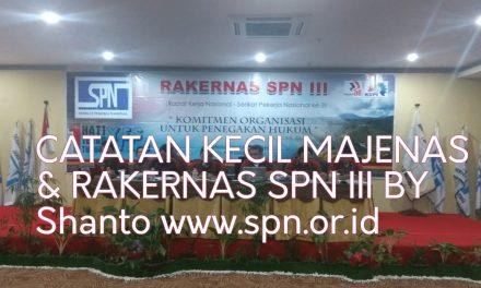 CATATAN KECIL MAJENAS DAN RAKERNAS SPN III